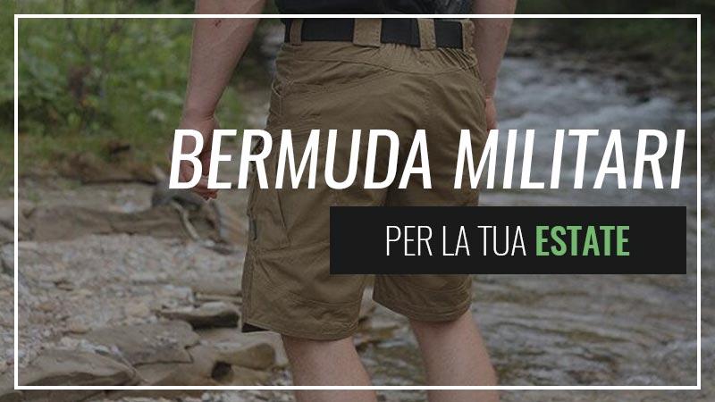 Bermuda e pantaloncini militari per la tua estate